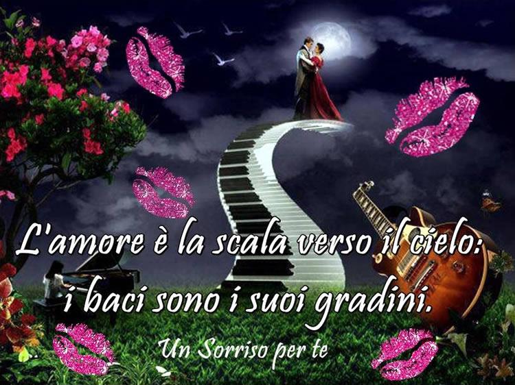 L'amore è la scala verso il cielo...
