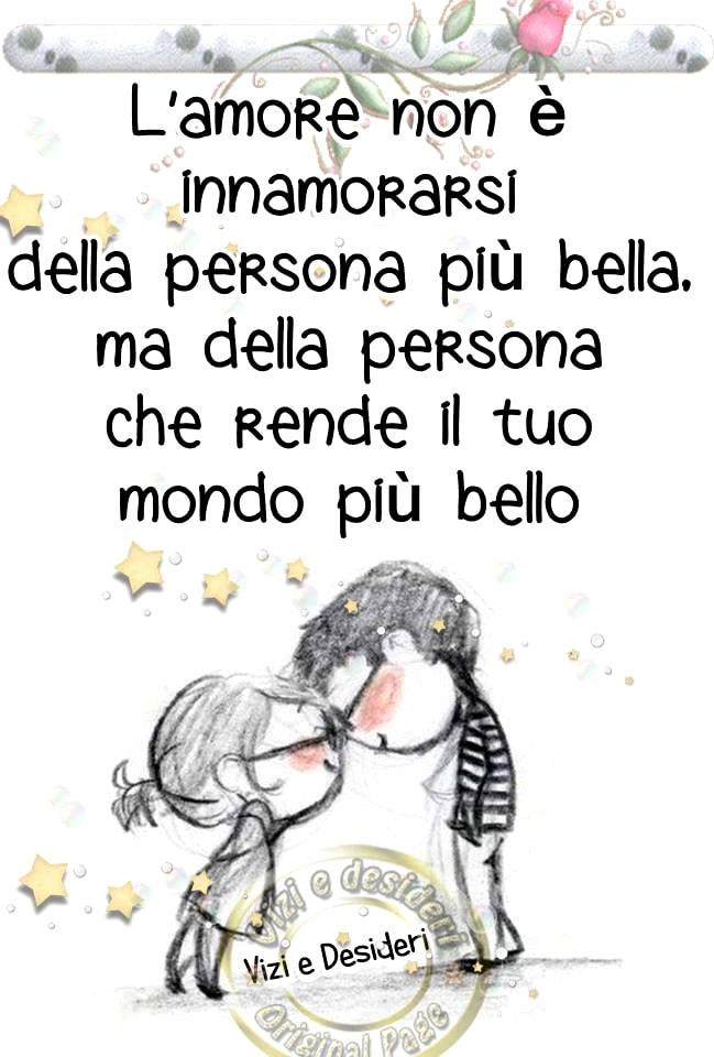 L'amore non è innamorarsi della persona più bella...