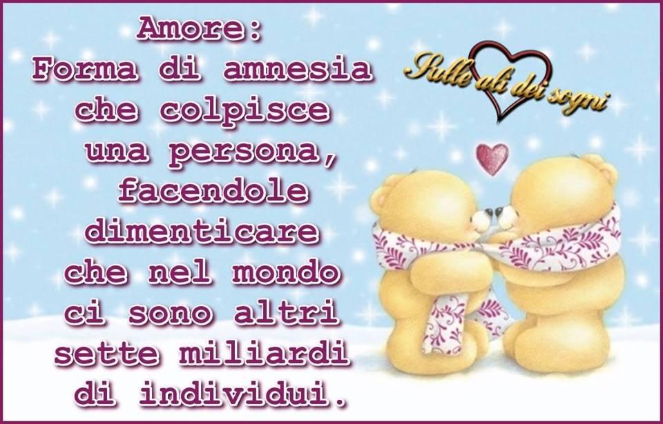 Amore: Forma di amnesia che colpisce una persona...