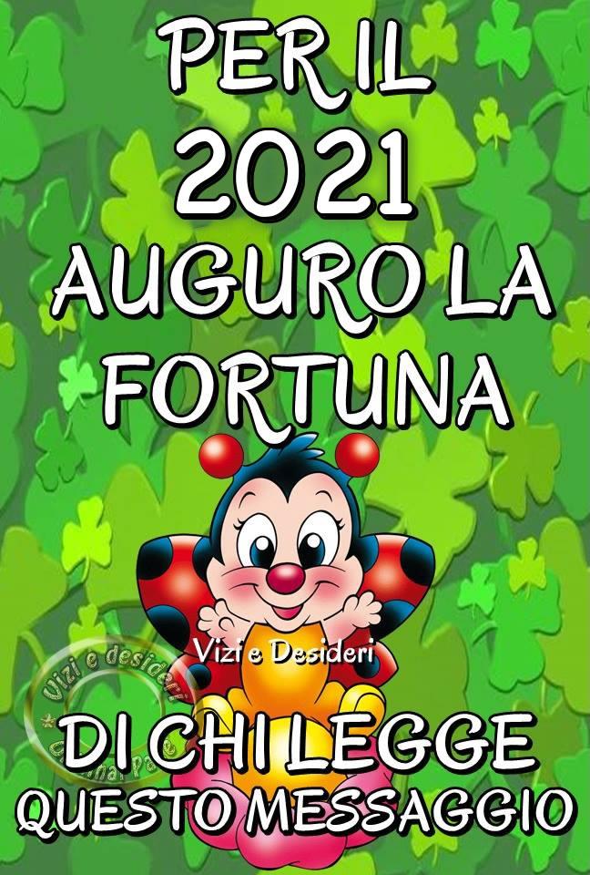 Per il 2021 auguro la fortuna...