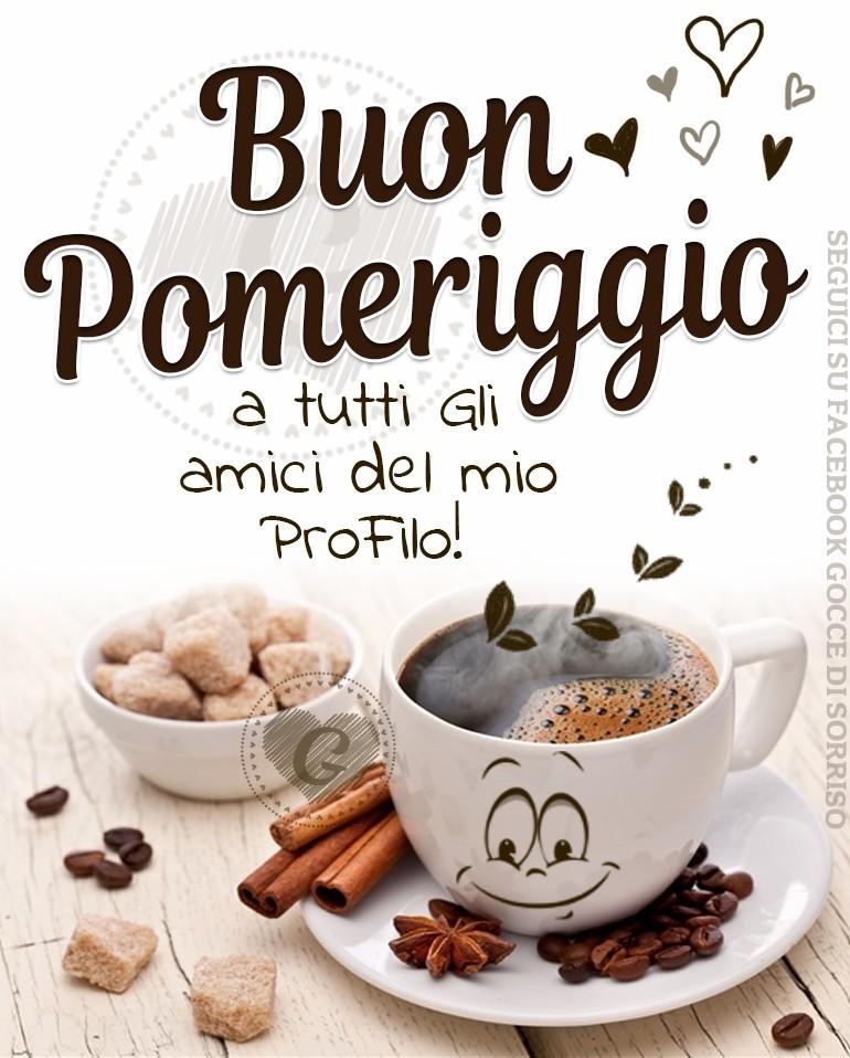 Bien-aimé Buon Pomeriggio immagini e fotos gratis per Facebook - TopImmagini TC21