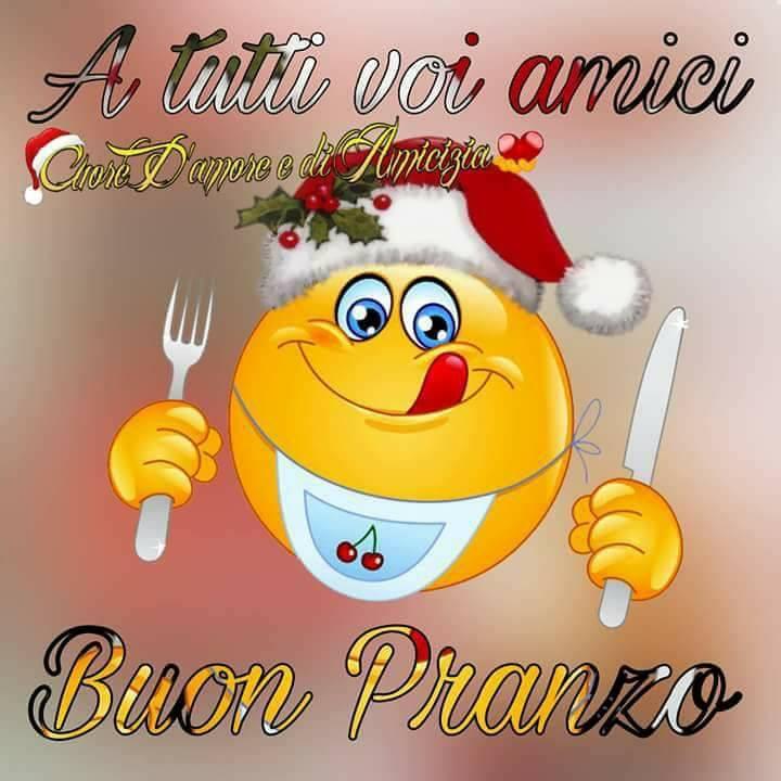A tutti voi amici Buon Pranzo