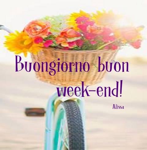 Buongiorno, buon week-end!