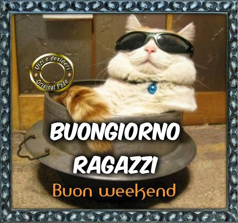 Buongiorno ragazzi, Buon weekend