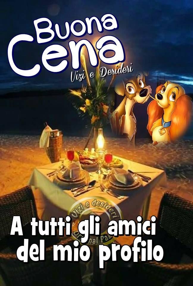 Buona Cena a tutti gli amici del mio...