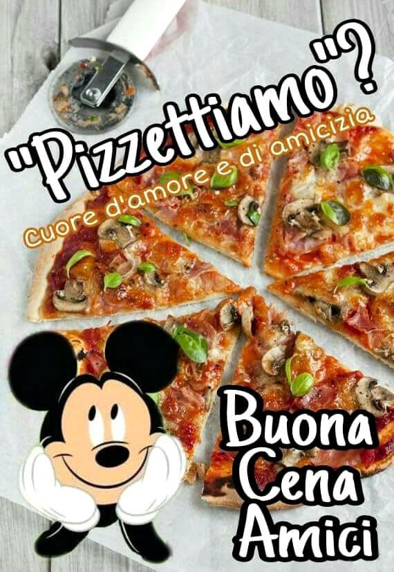 """""""Pizzettiamo""""? Buona Cena Amici"""