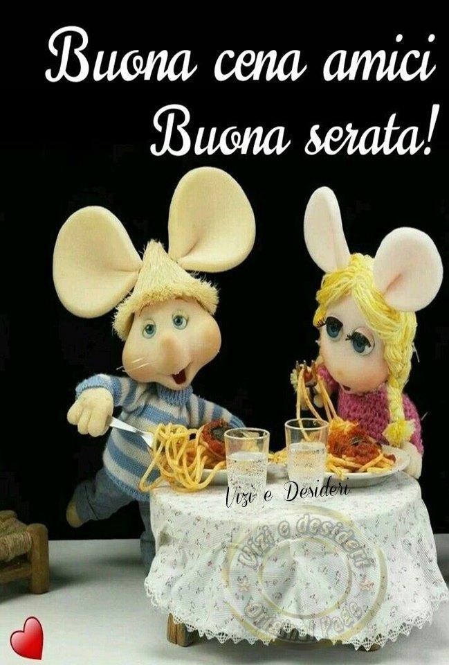 Buona cena amici Buona serata!