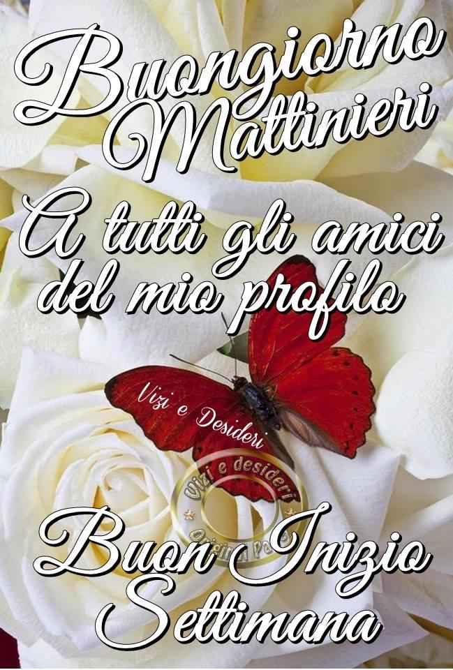 Buongiorno Mattinieri, Buon Inizio Settimana