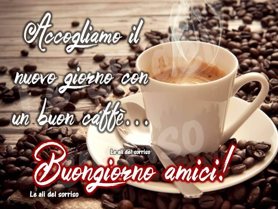 Buongiorno caff frasi pl85 regardsdefemmes for Foto buongiorno amici