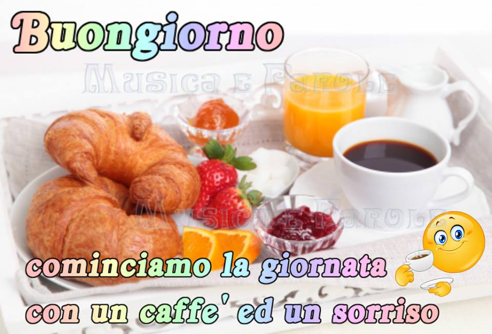 Buongiorno, cominciamo la giornata con...