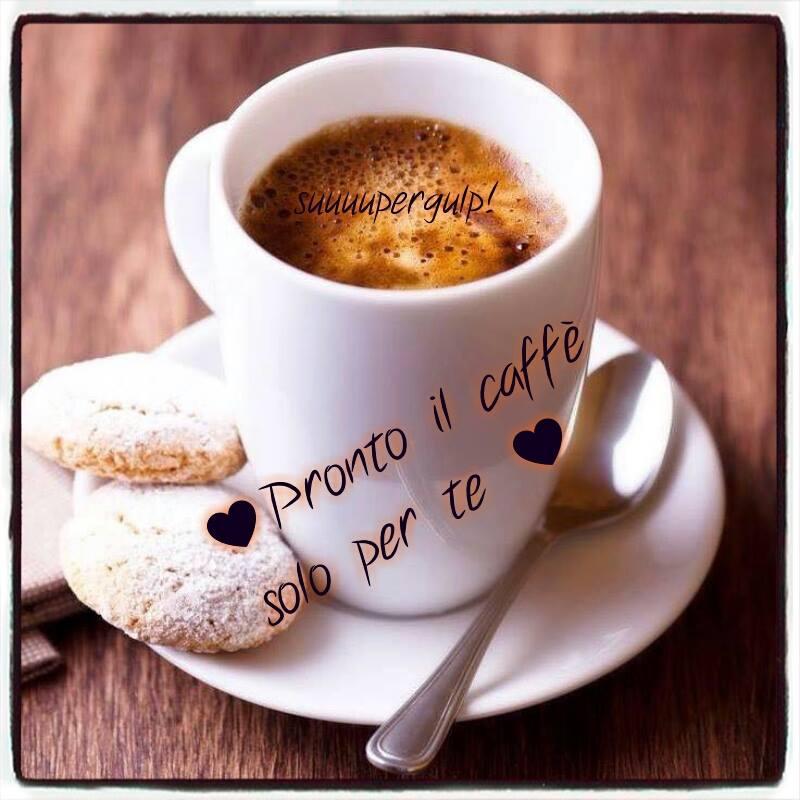 Pronto il caffè solo per te