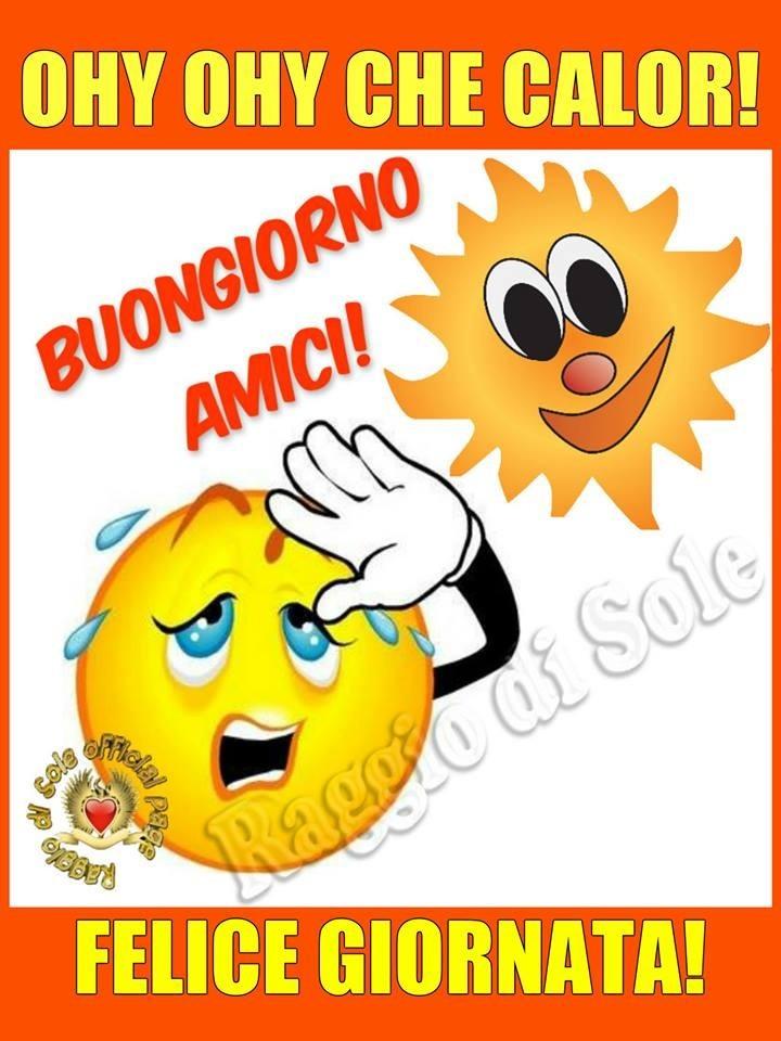 Ohy Ohy Che Calor! Buongiorno Amici!