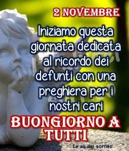 2 Novembre Iniziamo Questa Giornata Dedicata Al Ricordo Dei