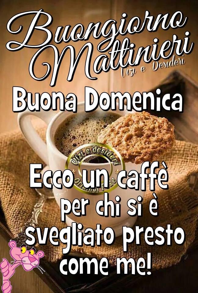 Buongiorno Mattinieri. Buona Domenica...