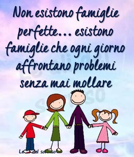Non esistono famiglie perfette...