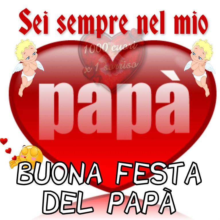 Sei sempre nel mio cuore... Buona Festa del Papà