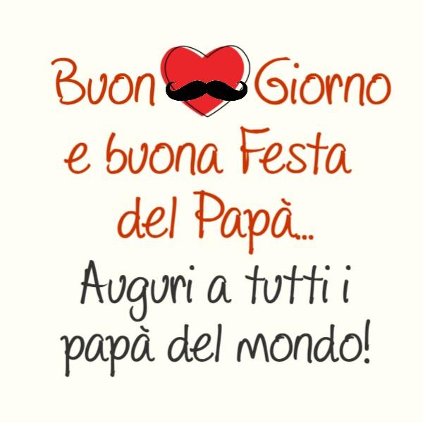Buon Giorno e buona Festa del Papà...