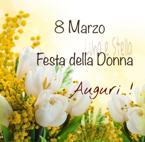 Buon 8 Marzo, Festa della Donna, Auguri!