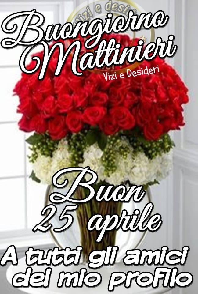 Buongiorno Mattinieri, Buon 25 Aprile