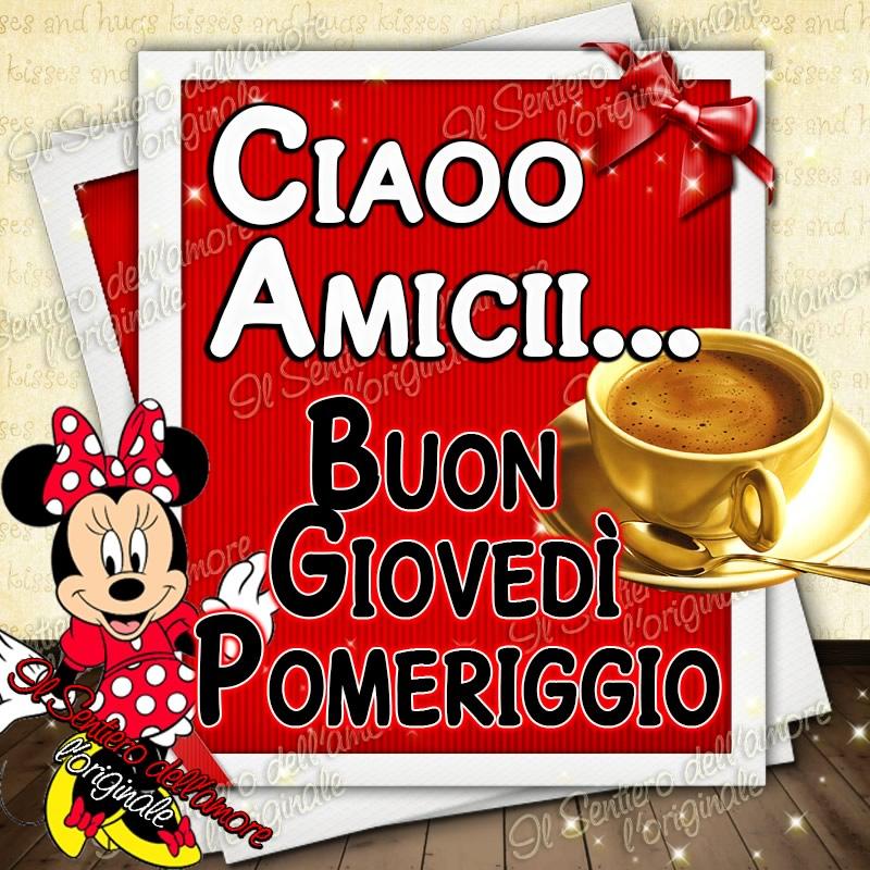 Ciao Amici... Buon Giovedì Pomeriggio