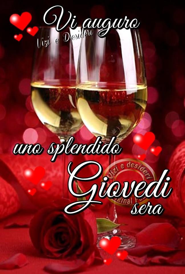 Vi auguro uno splendido Giovedi sera