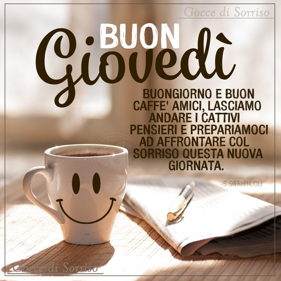 Buon Giovedì. Buongiorno e buon caffè...