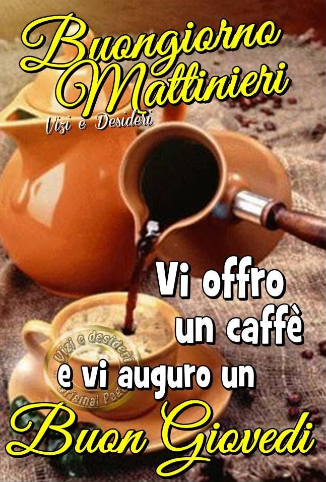 Vi offro un caffè e vi auguro un Buon Giovedì