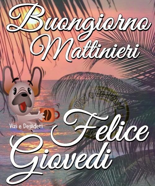 Buongiorno Mattinieri, Felice Giovedì