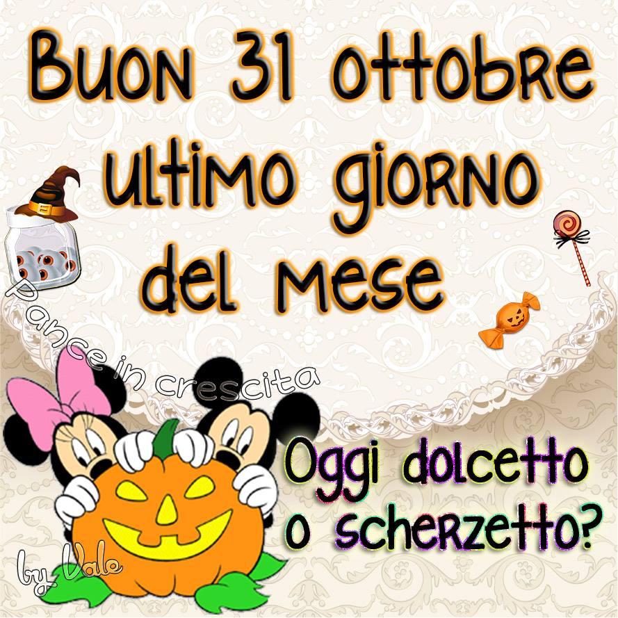 Buon 31 ottobre, ultimo giorno del mese