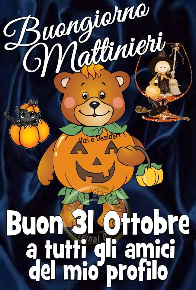 Buongiorno Mattinieri. Buon 31 Ottobre a...