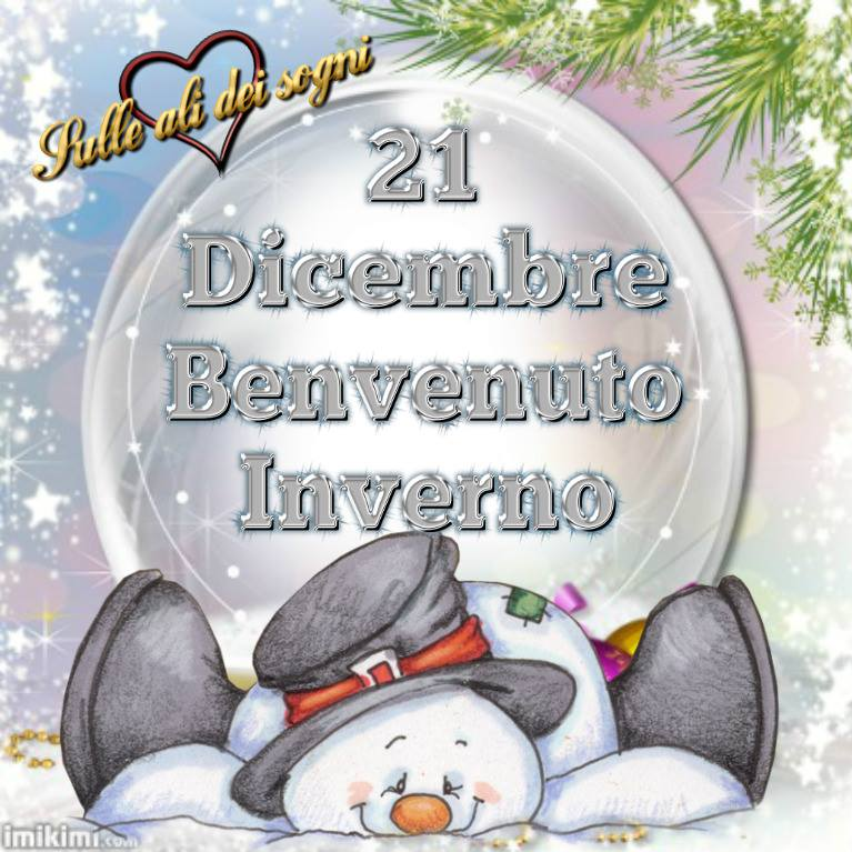 21 Dicembre, Benvenuto Inverno