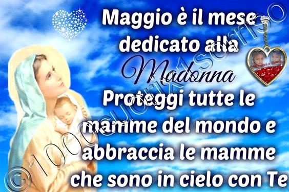Maggio è il mese dedicato alla Madonna Proteggi tutte le...