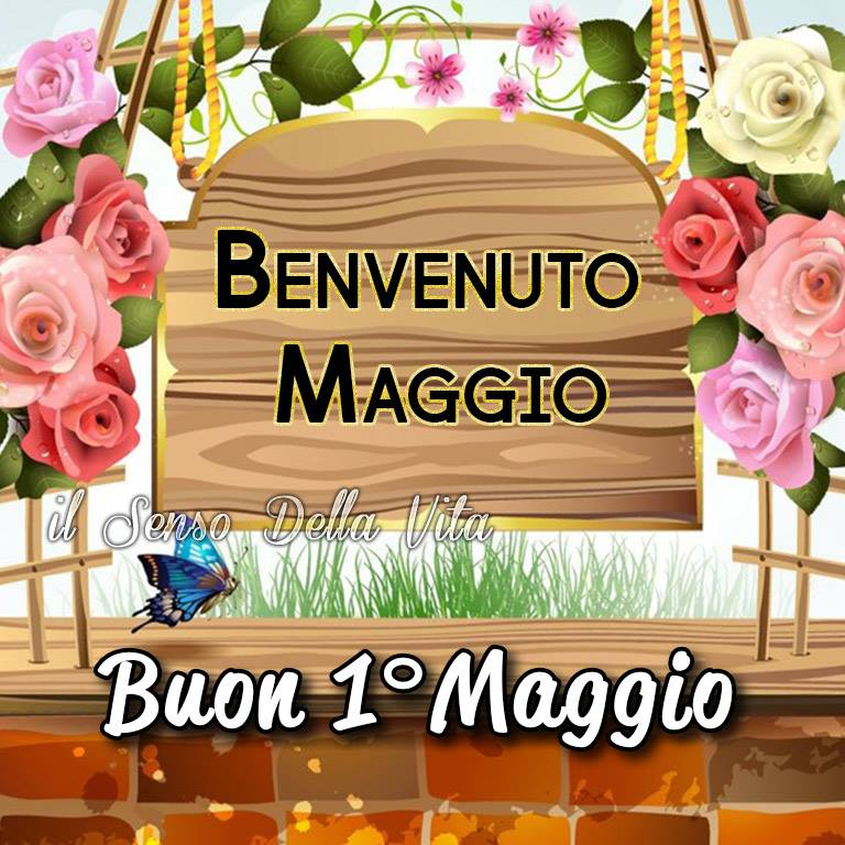 Benvenuto Maggio, Buon 1º Maggio