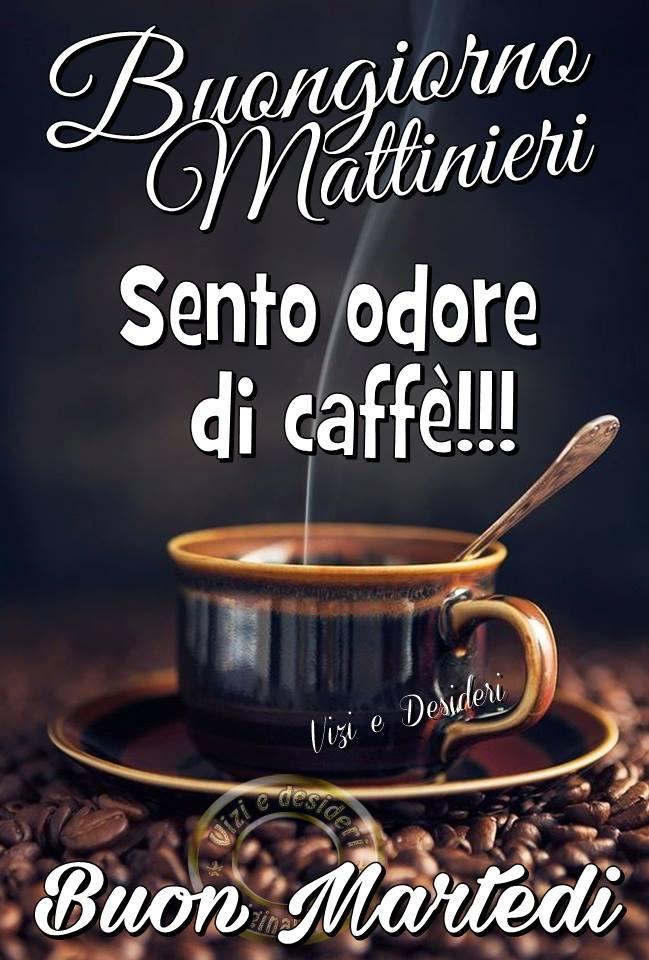 Sento odore di caffè!!! Buon Martedì