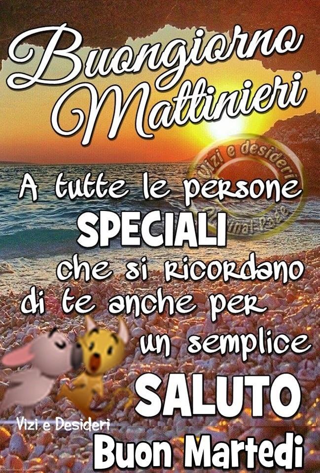 Buongiorno Mattinieri A tutte le persone...