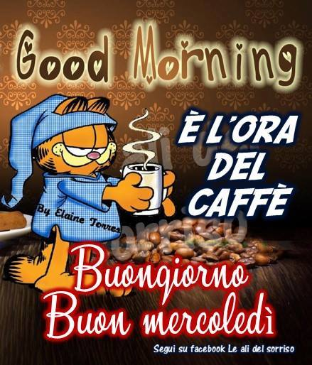 Good Morning è Lora Del Caffè Buongiorno Buon