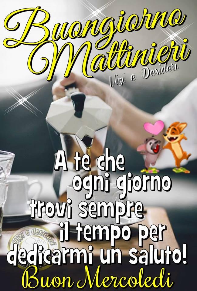 Buongiorno Mattinieri. A te...