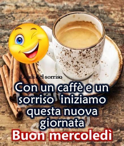 Con un caffé e un sorriso iniziamo questa nuova giornata. Buon mercoledì