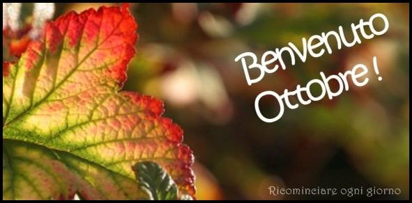 Benvenuto Ottobre !