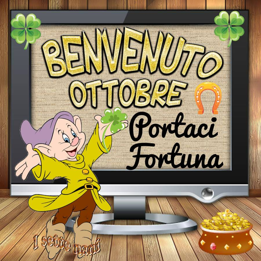 Benvenuto Ottobre Portaci Fortuna