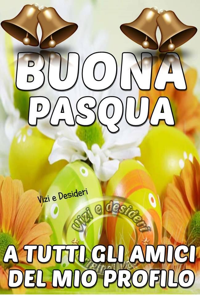 Buona Pasqua a tutti gli amici del mio profilo