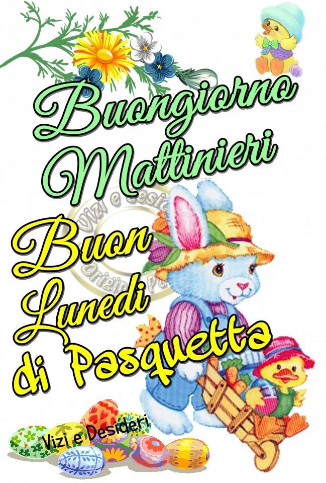 Buongiorno Mattinieri, Buon Lunedì di Pasquetta