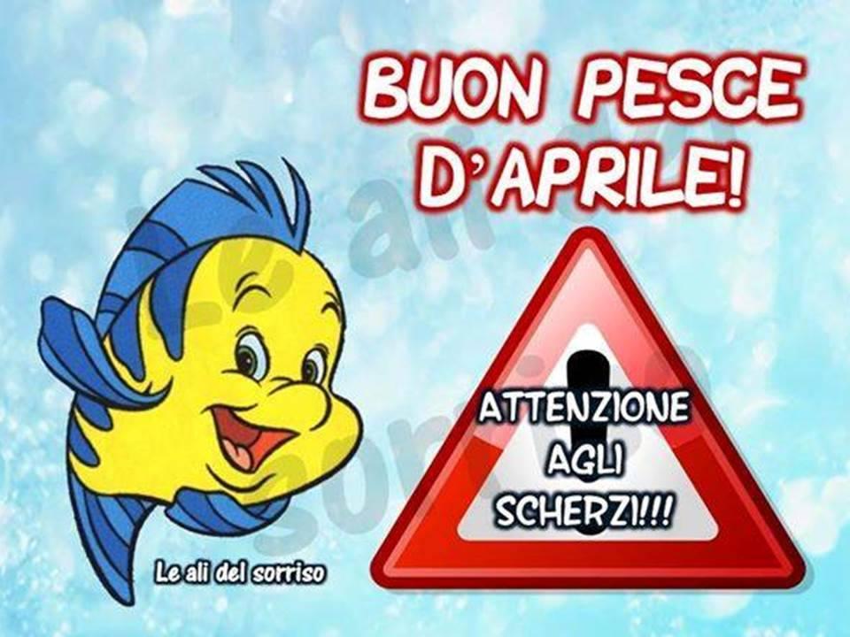 Buon Pesce d'Aprile! Attenzione agli scherzi!!!