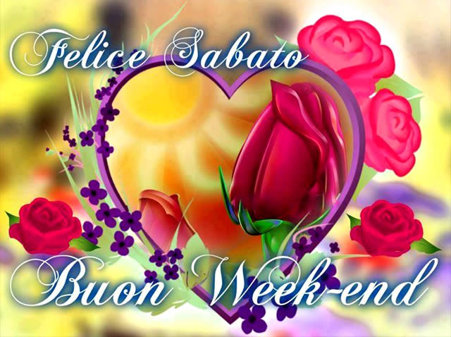 Felice Sabato, Buon Week-end