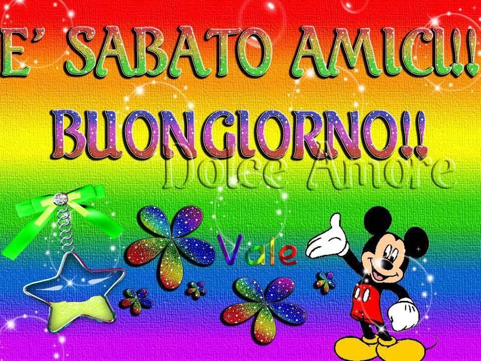 E' Sabato Amici!! Buongiorno!!