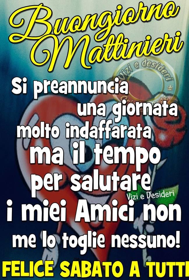 Buongiorno Mattinieri, Felice Sabato a tutti