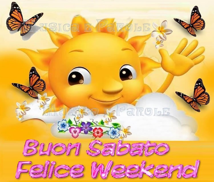 Buon Sabato, Felice Weekend