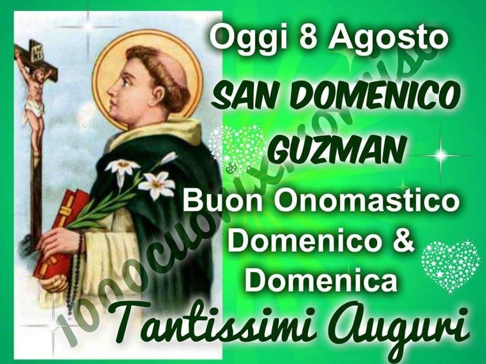 Oggi 8 Agosto - San Domenico...
