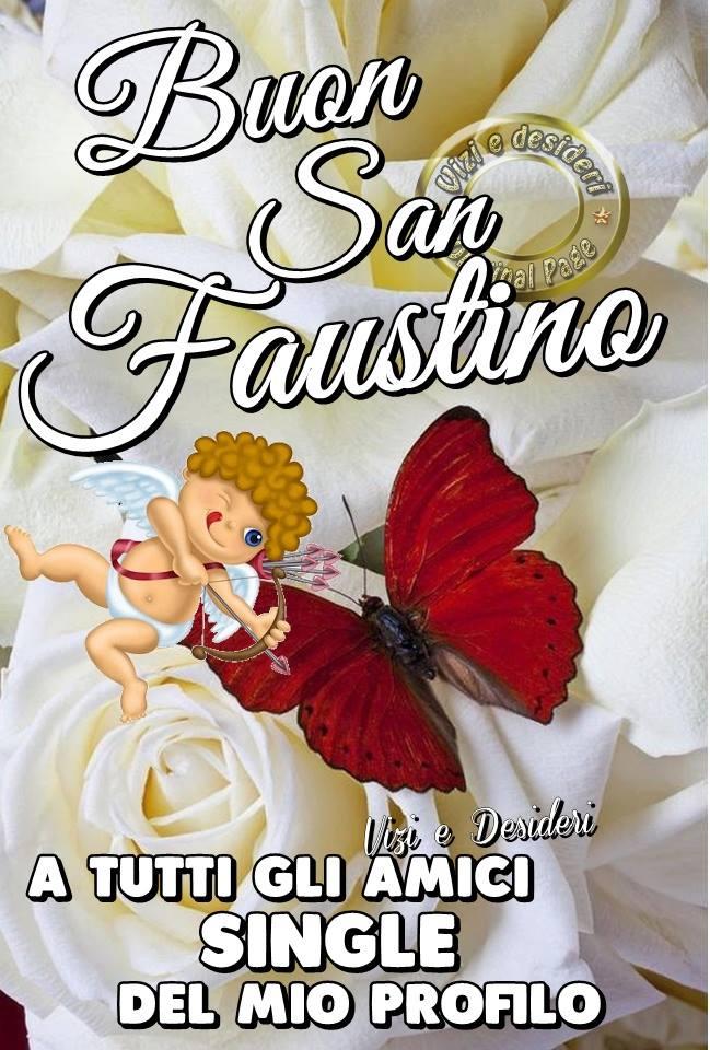 Buon San Faustino a tutti gli amici single del mio profilo