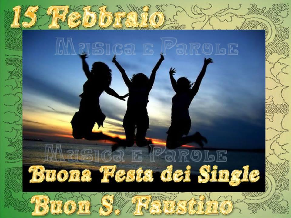 15 Febbraio, Buona Festa dei Single, Buon S. Faustino